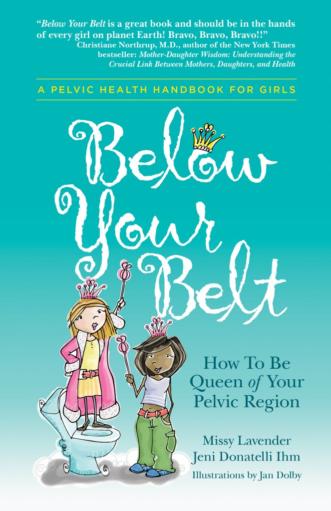 Below Your Belt: How to be Queen of Your Pelvic Region